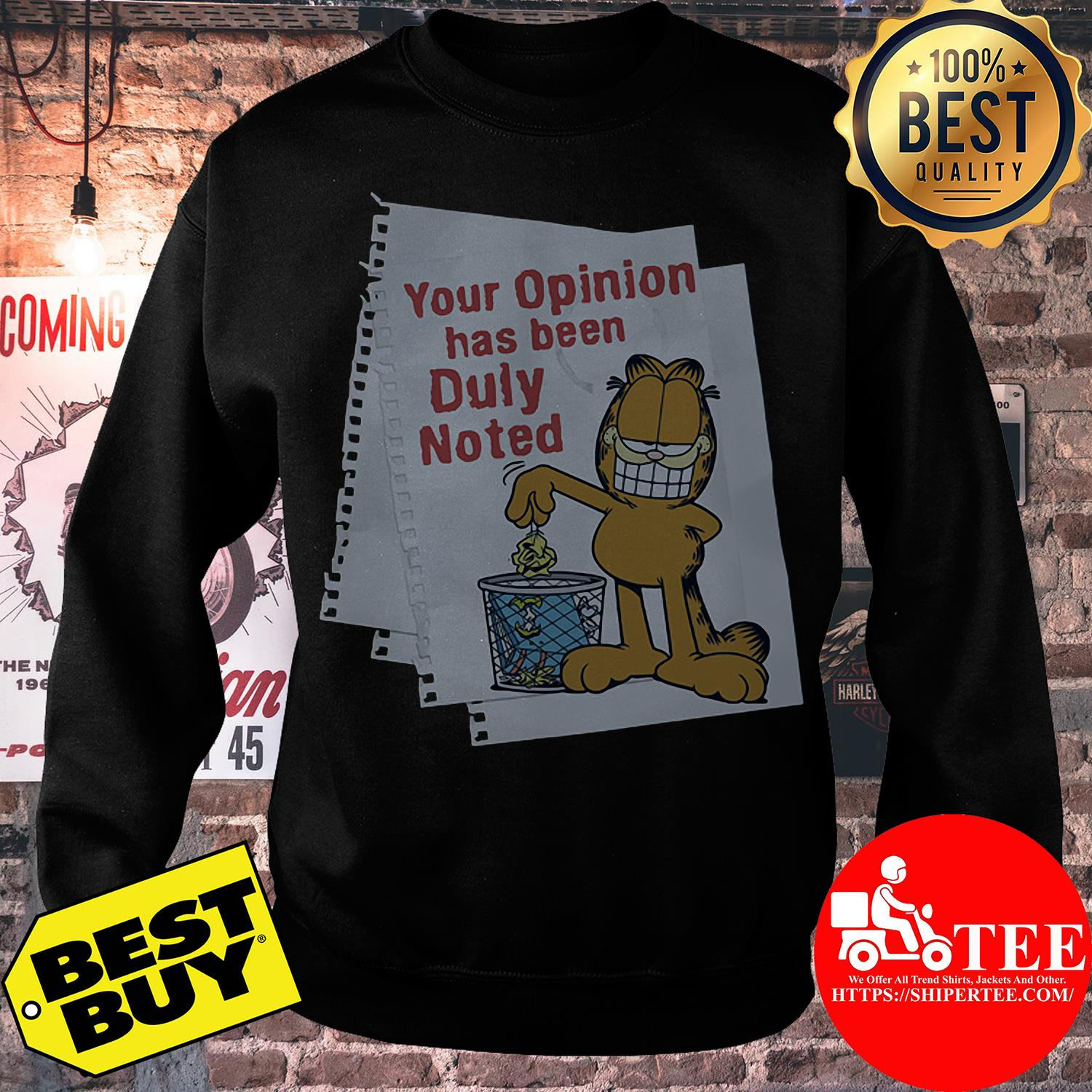Your opinion has been duly noted Garfield sweatshirt