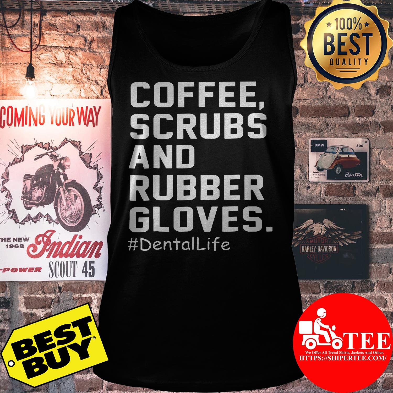 Coffee, Scrubs And Rubber Gloves. #DentalLife tank top