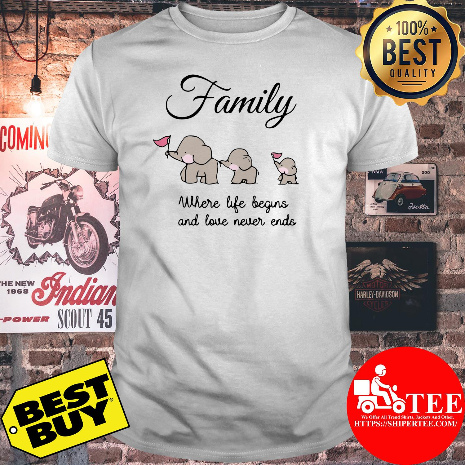 Family Where Life Begins And Love Never Ends Elephant Family shirt