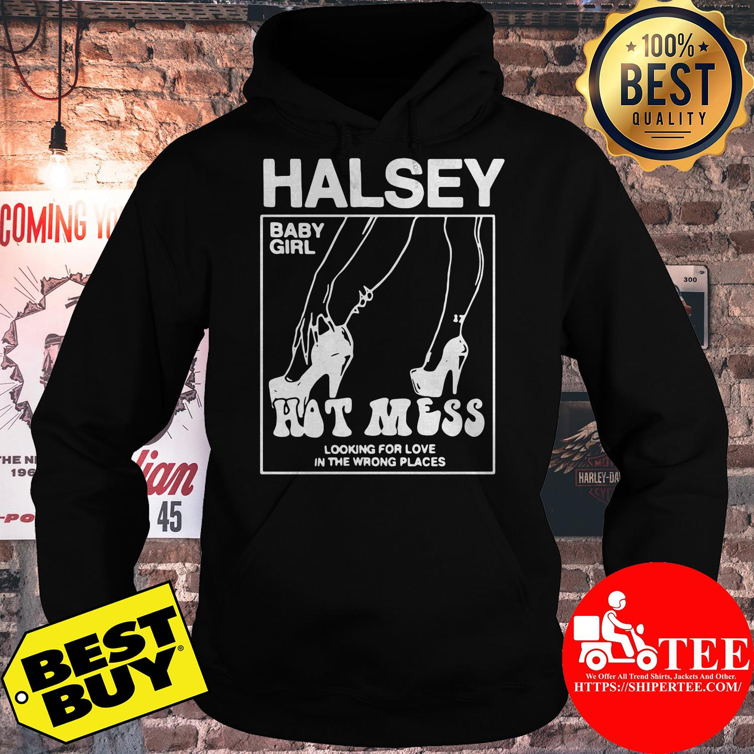 Hot Mess Heels Halsey baby girl looking for love in the wrong places hoodie