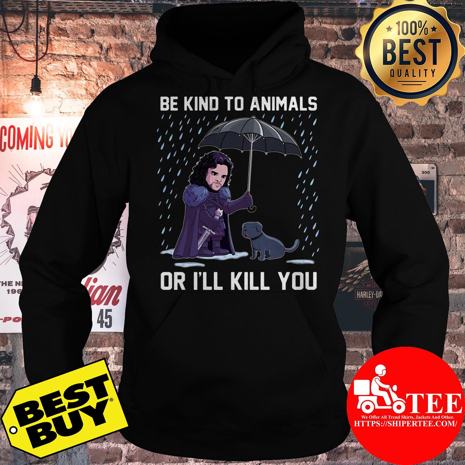 Be kind to animals or I'll kill you Jon Snow hoodie