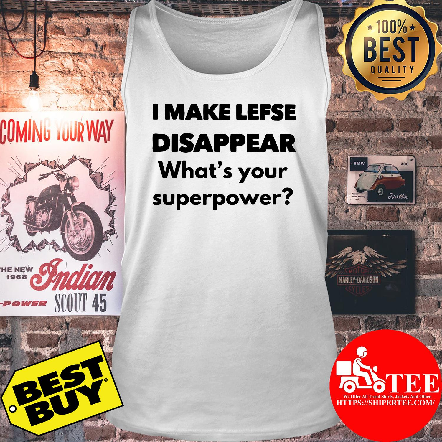 I make lefse disappear what's your superpower tank top