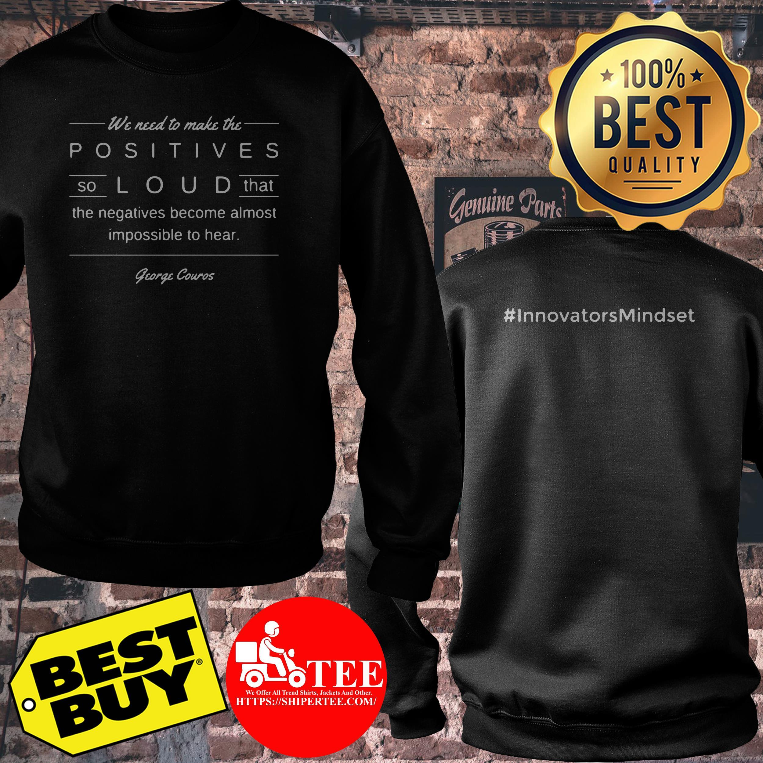 Make the Positives #InnovatorsMindset sweatshirt