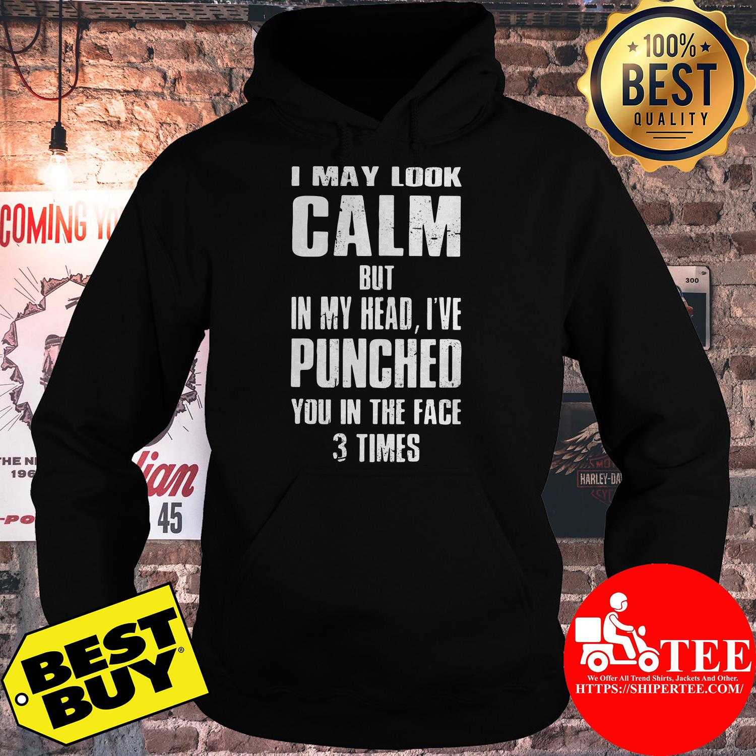 I may look calm but in my head I've punched you in the face 3 times hoodie