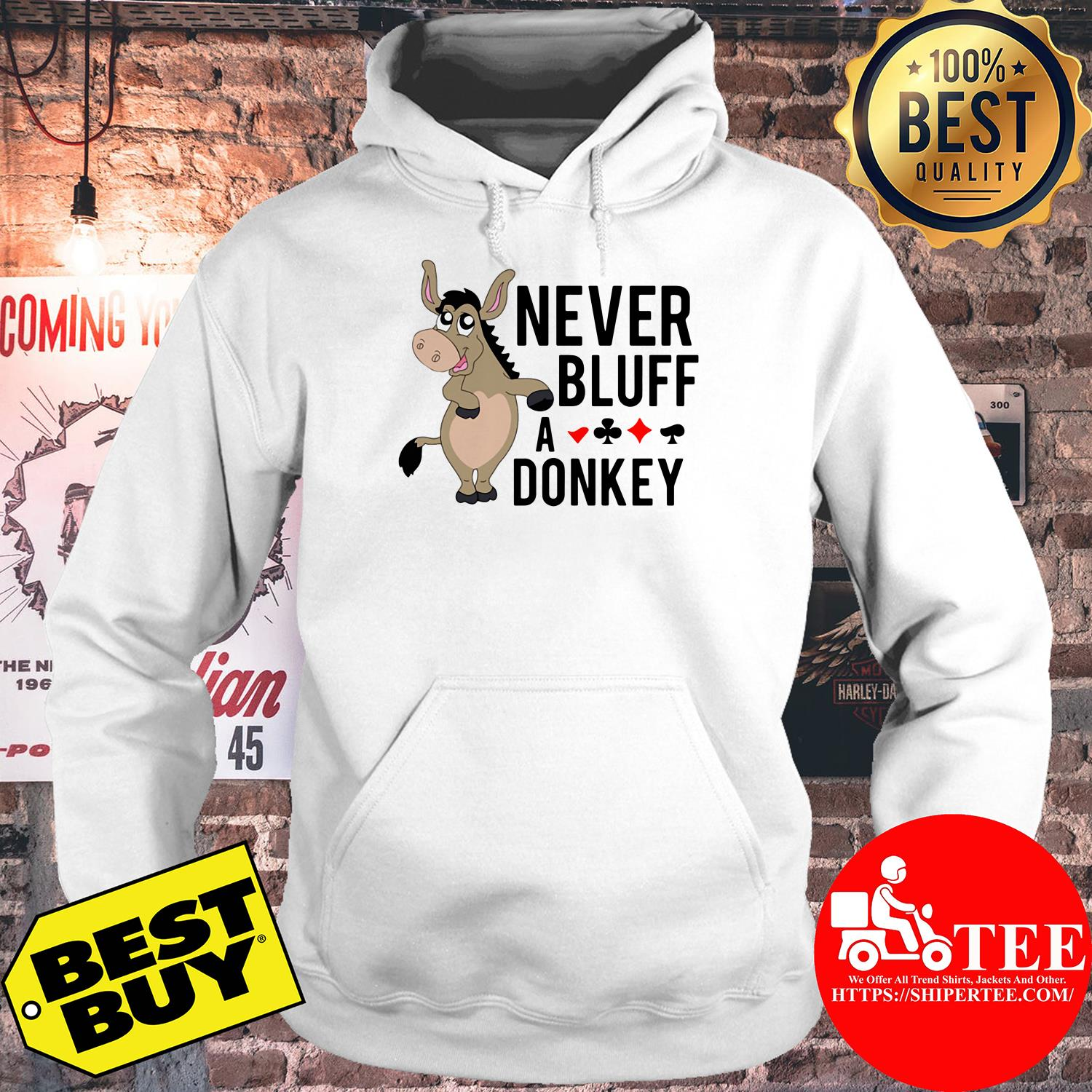 Never bluff a donkey hoodie