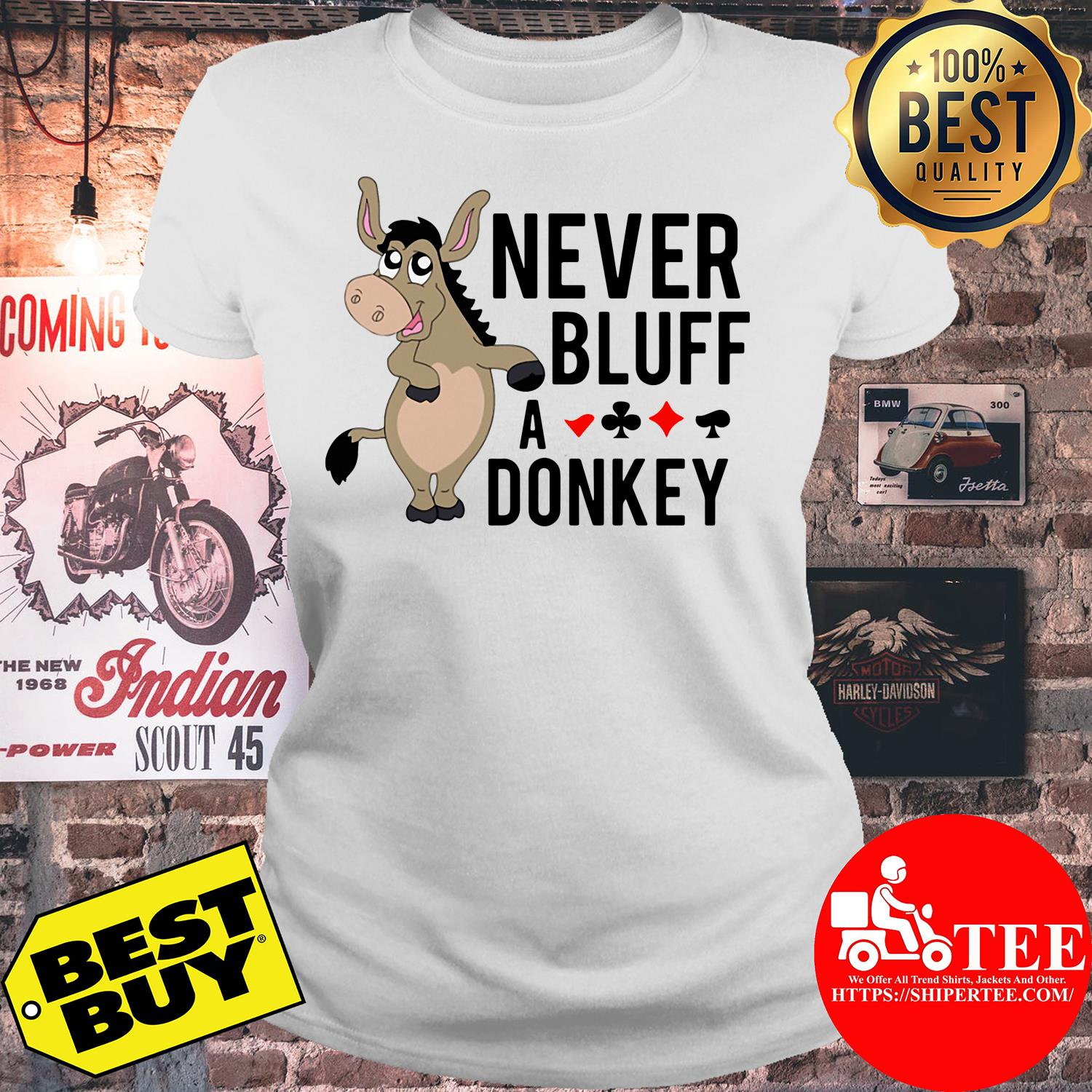 Never bluff a donkey ladies tee