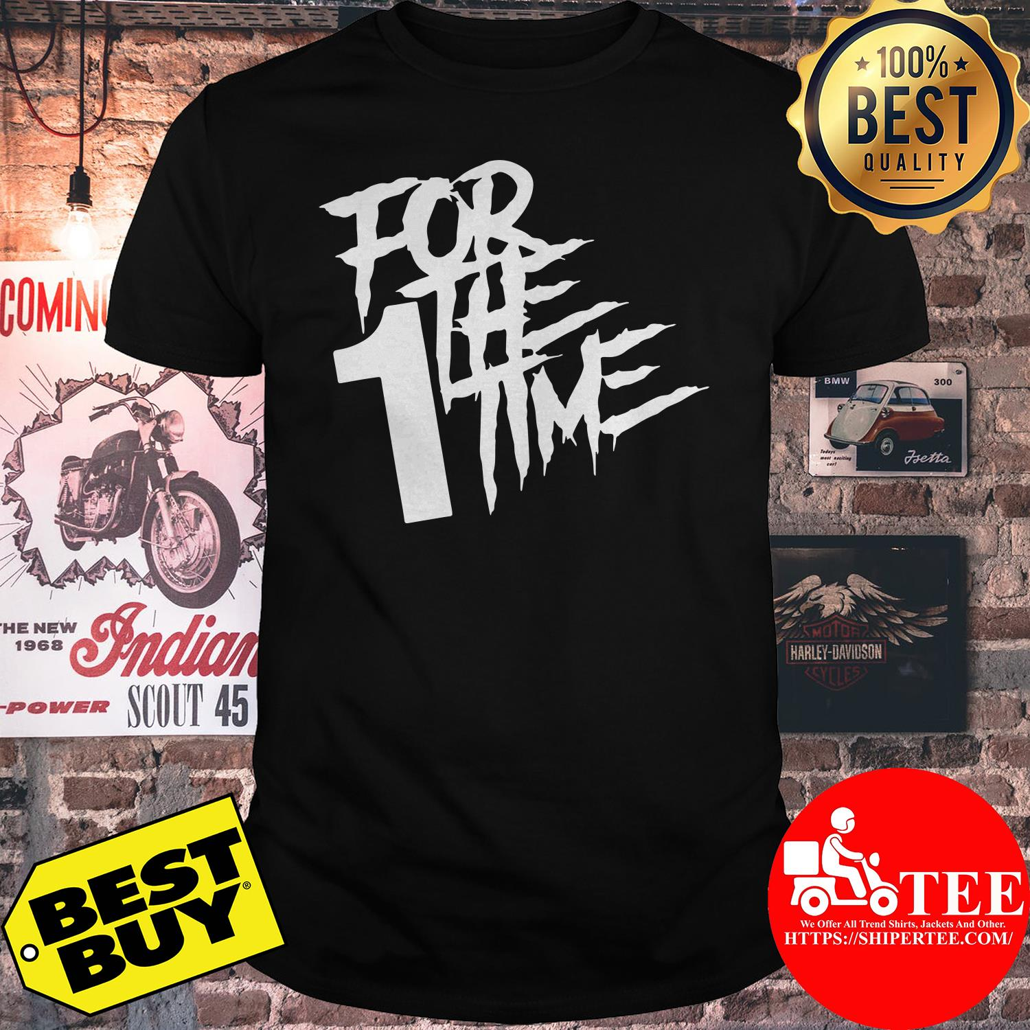 Official For the first time shirt