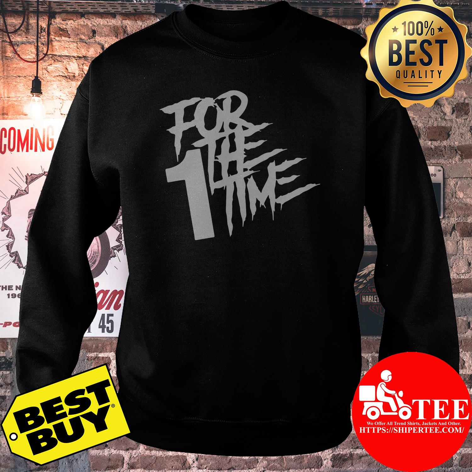 Official For the first time sweatshirt