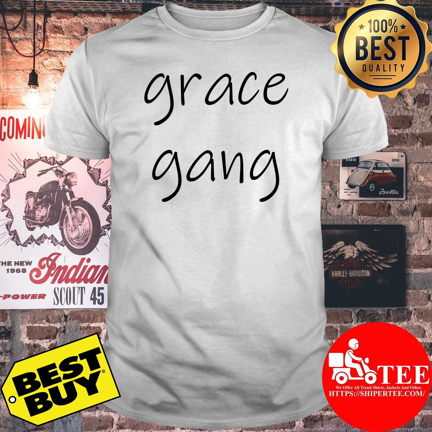 Official Grace gang shirt