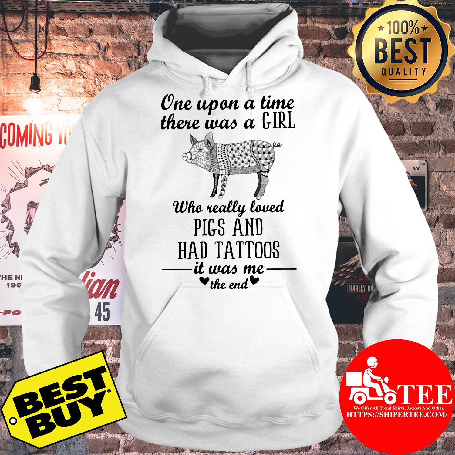 One upon a time there was a girl who really loved pig and had tattoos hoodie