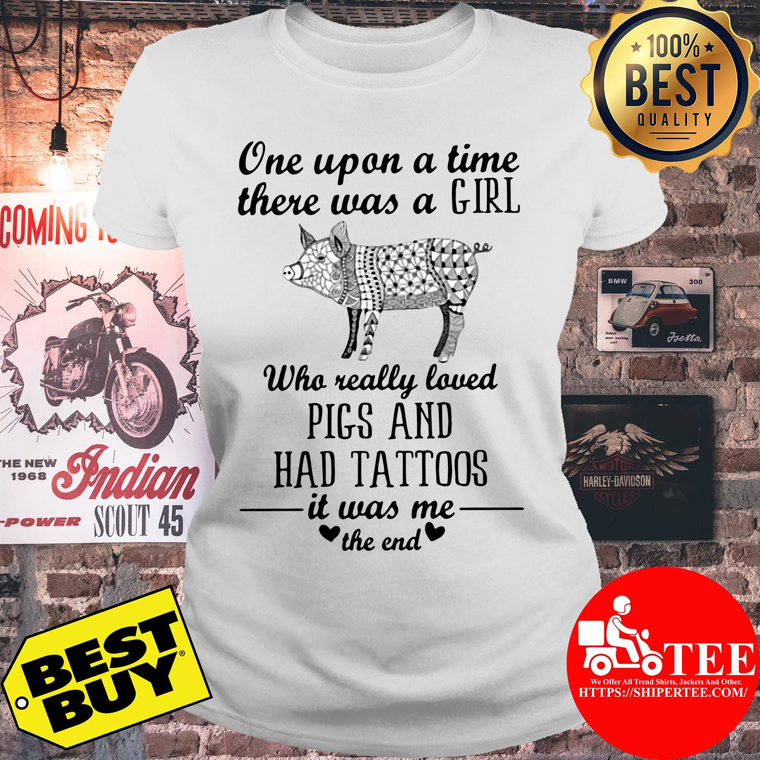 One upon a time there was a girl who really loved pig and had tattoos ladies tee
