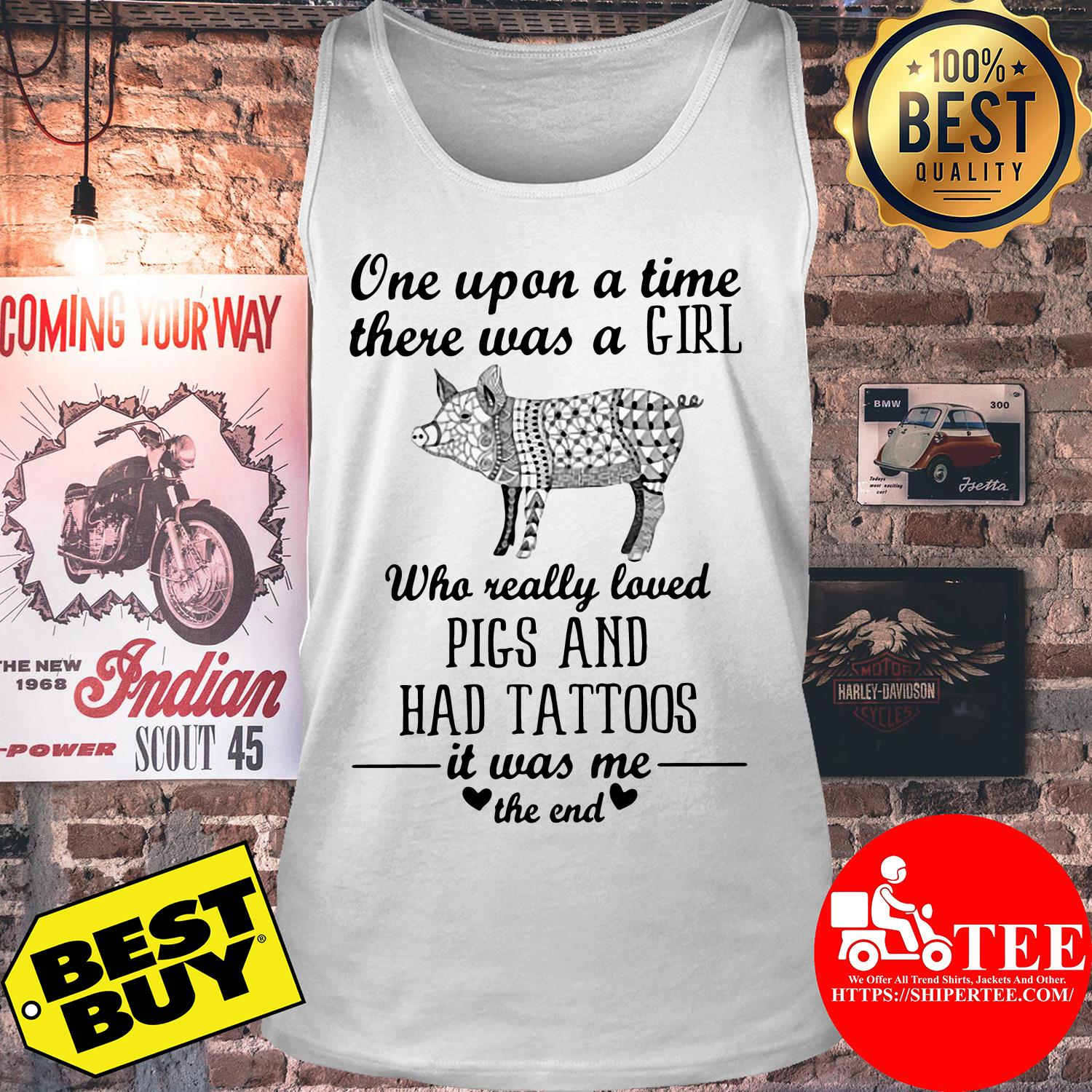 One upon a time there was a girl who really loved pig and had tattoos tank top