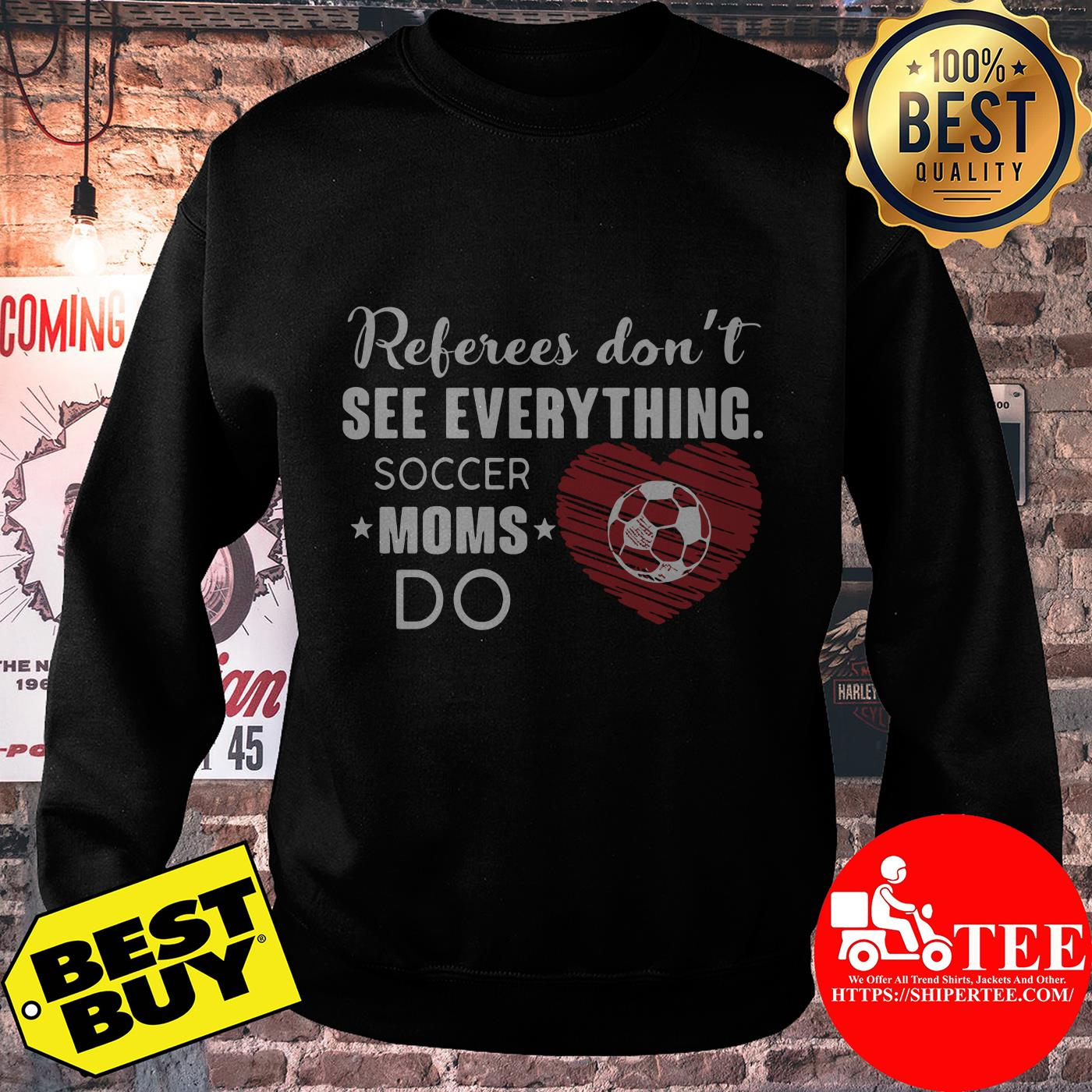 Referees don't see everything soccer moms do heart sweatshirt
