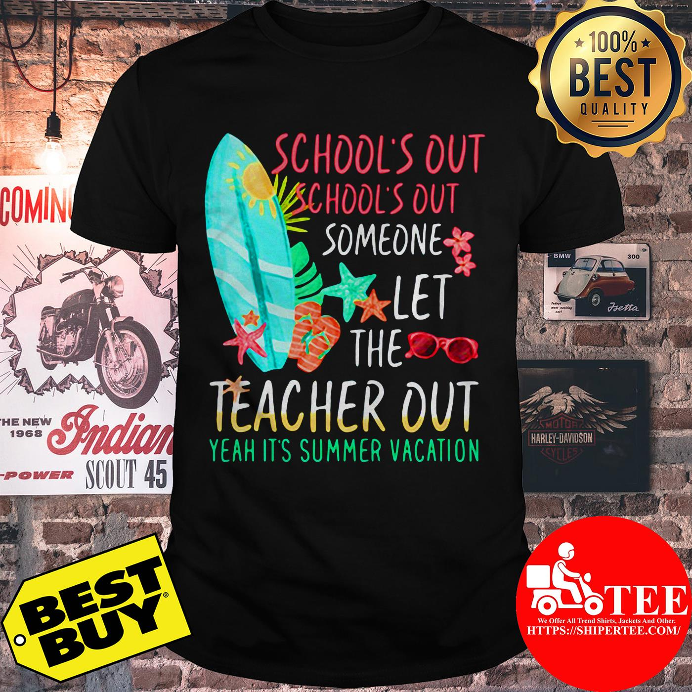 School's Out School's Out Someone Let The Teacher Out Yeah It's Summer Vacation Shirt
