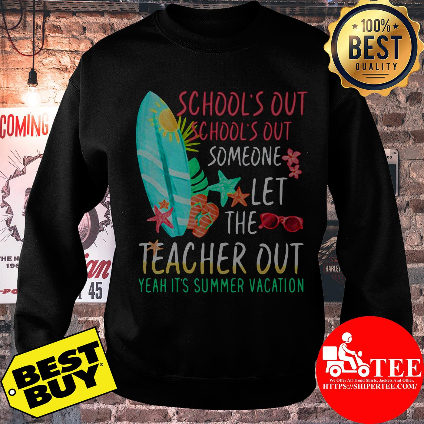 School's Out School's Out Someone Let The Teacher Out Yeah It's Summer Vacation sweatshirt