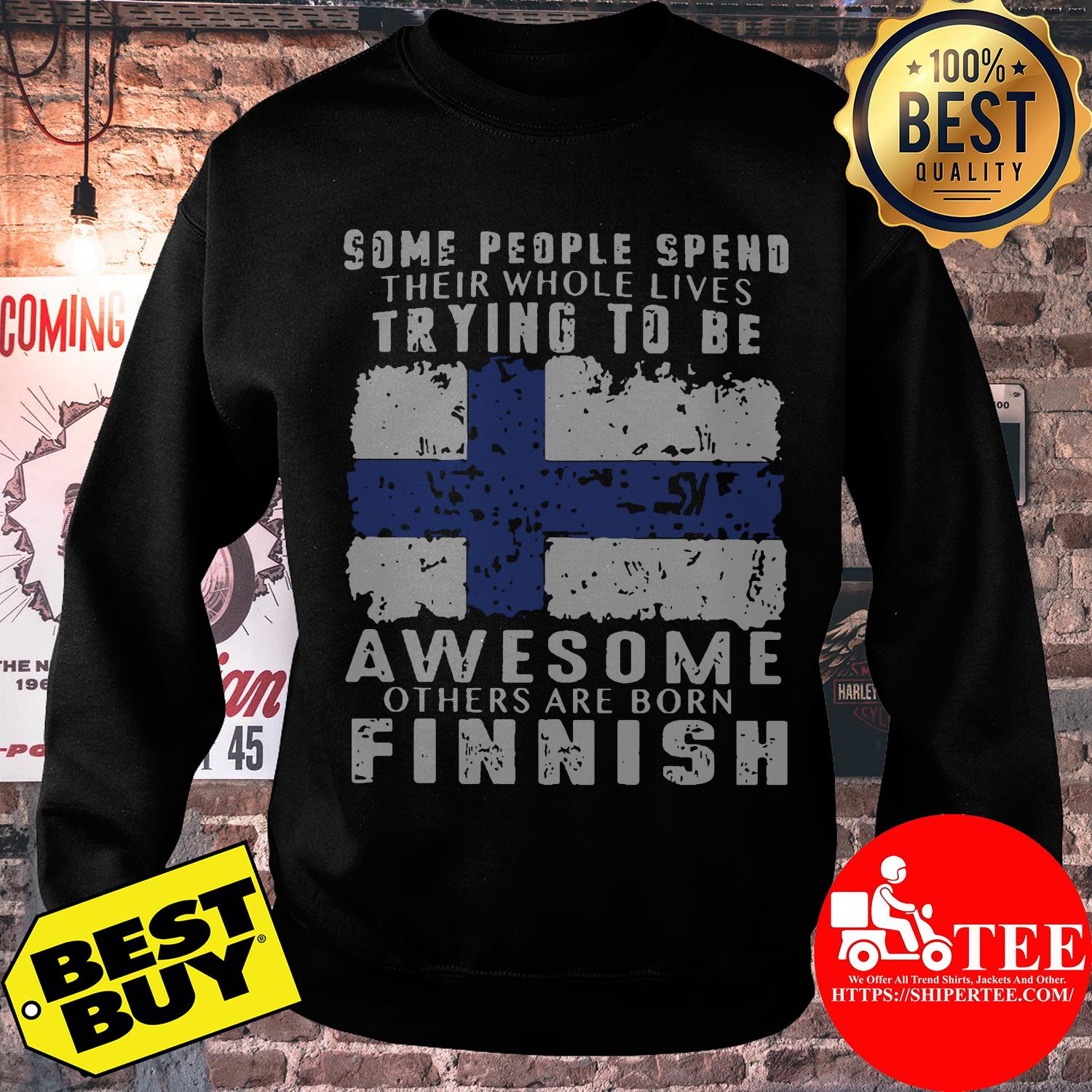 Some people spend their whole lives trying to be awesome others are born finish sweatshirt