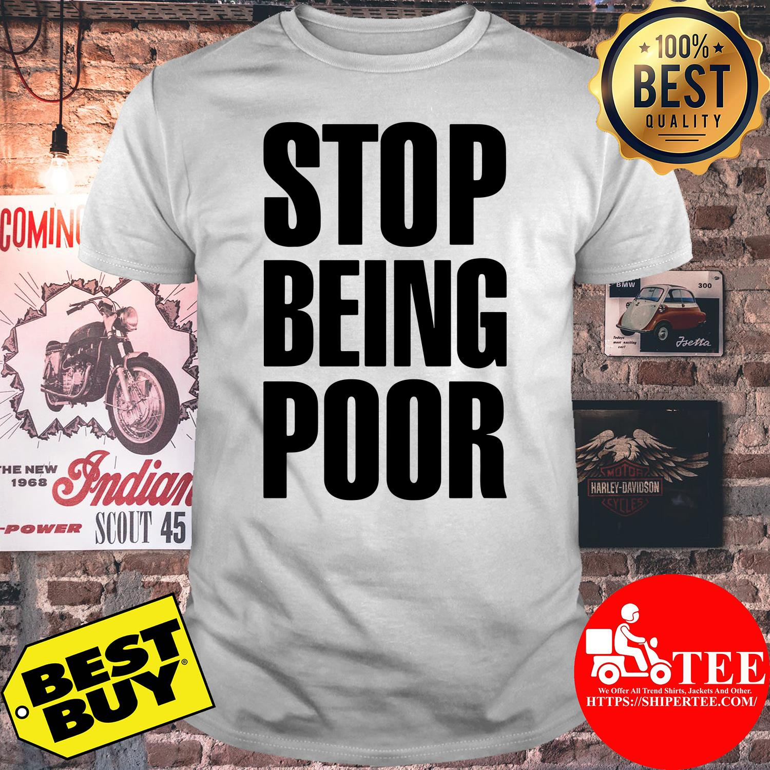 Stop Being Poor Paris Hilton shirt