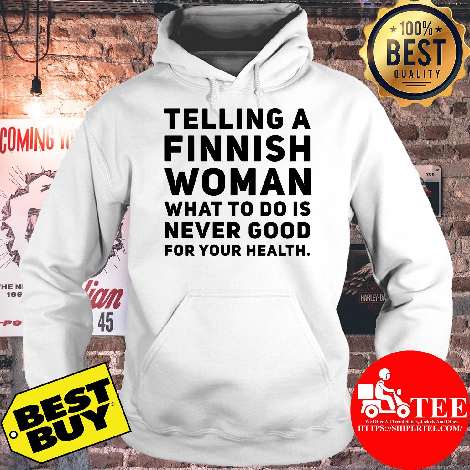 Telling a finnish woman what to do is never good for your health hoodie