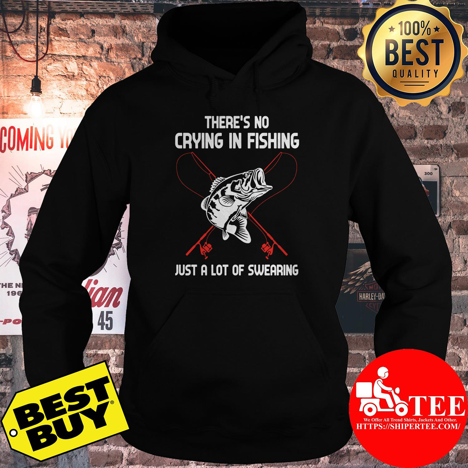 There's no crying in fishing just a lot of swearing hoodie