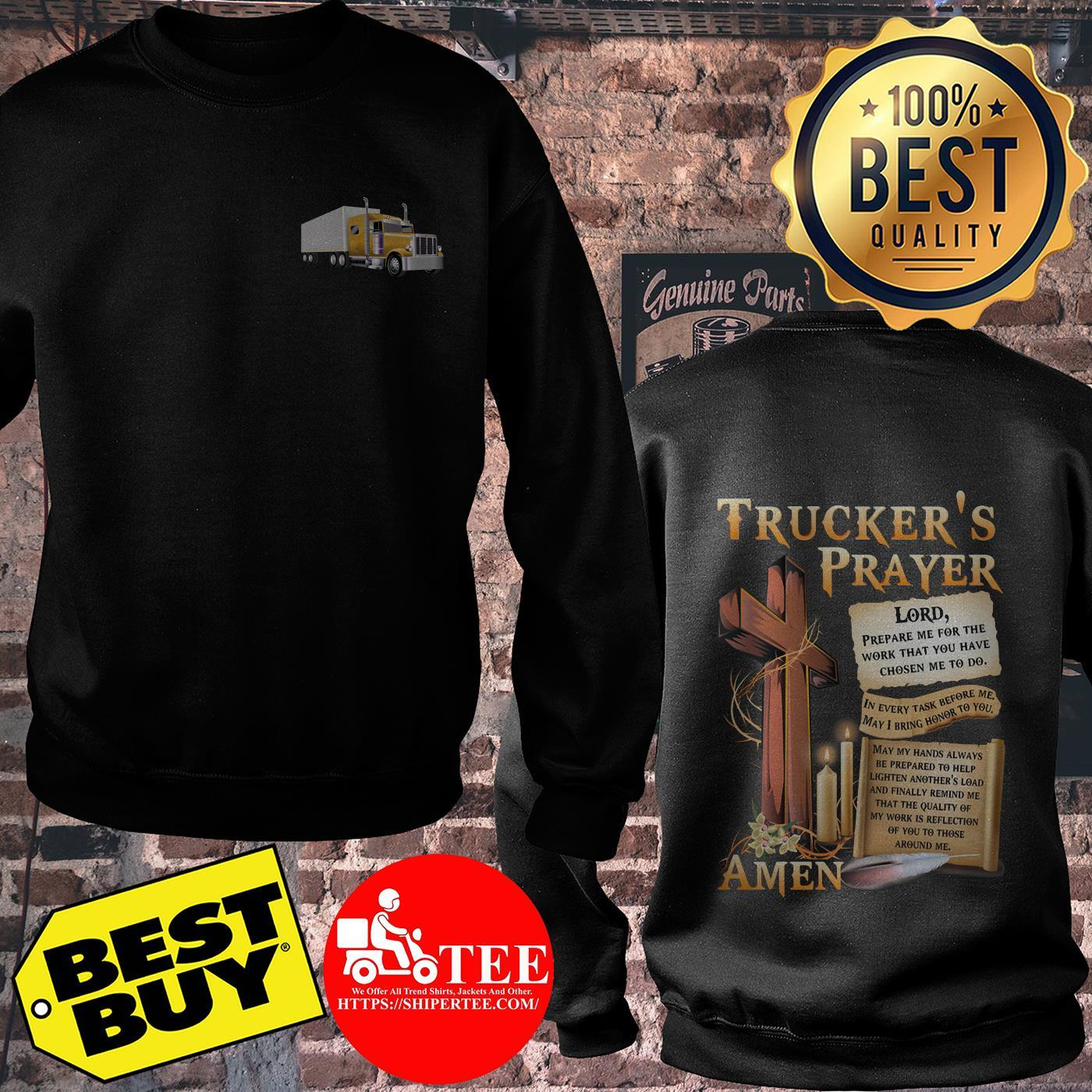 Truckers Prayer Lord Prepare Me For The Work That You Have Chosen Me To Do Wooden sweatshirt