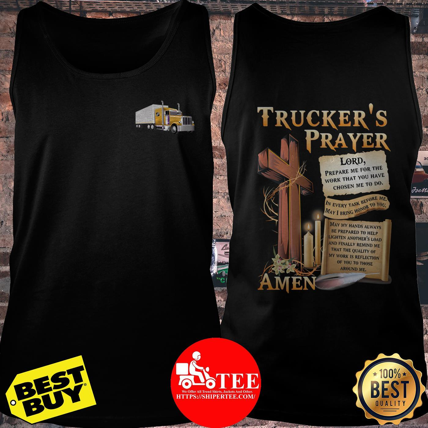 Truckers Prayer Lord Prepare Me For The Work That You Have Chosen Me To Do Wooden tank top