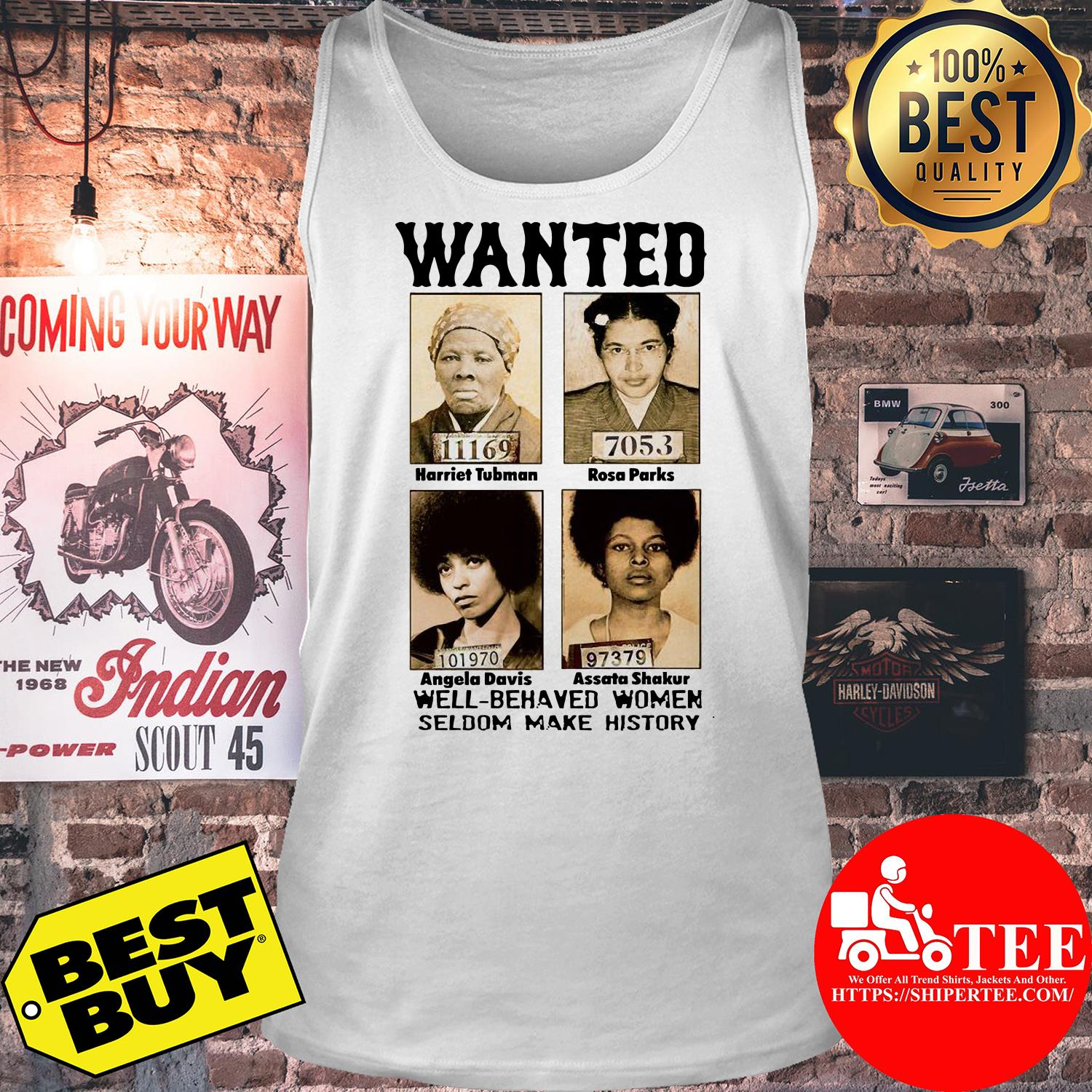Wanted well-behaved women seldom make history tank top