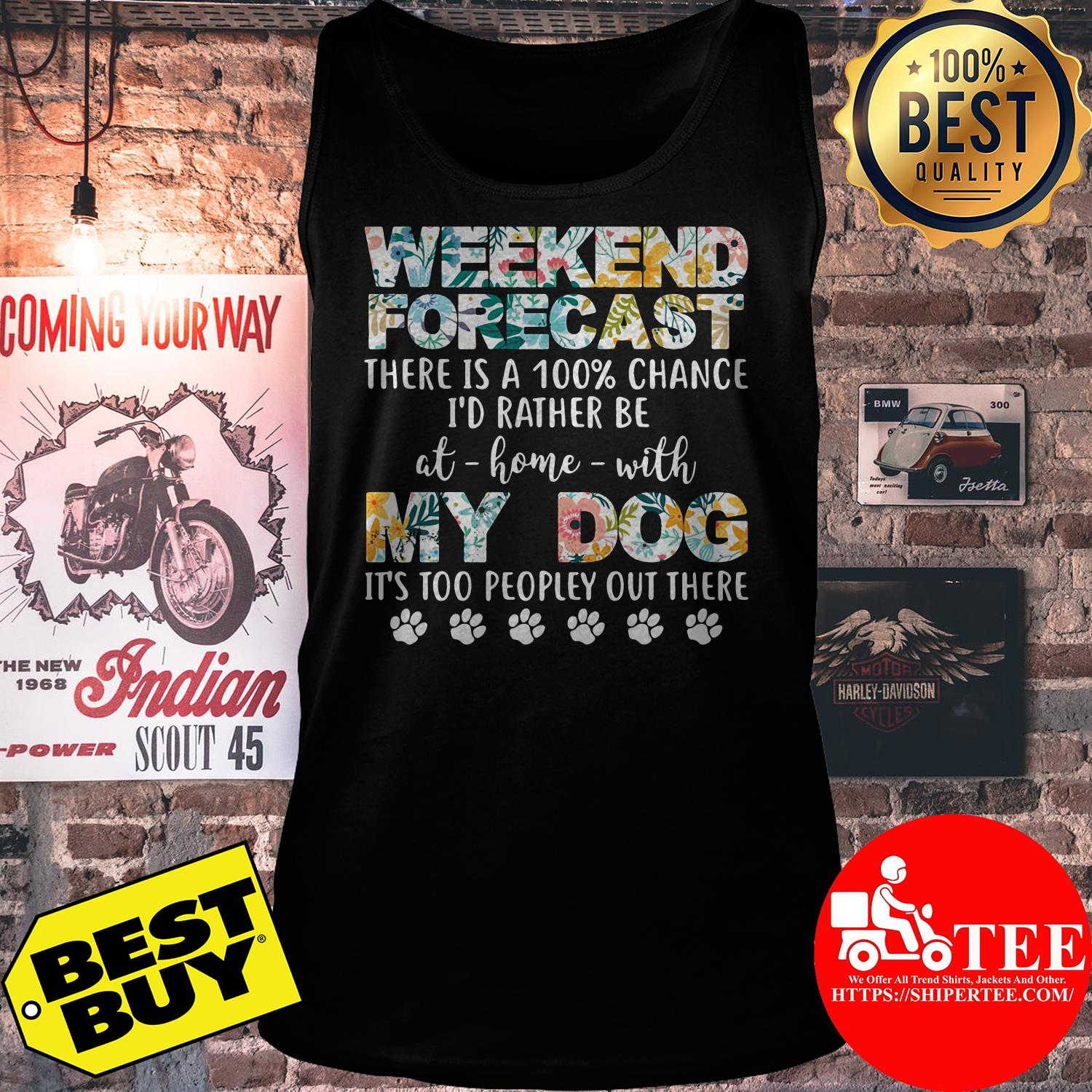 Weekend forecast there is a 100% chance my dog flower tank top
