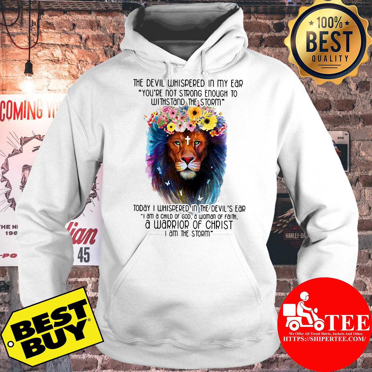 The Devil Whispered In My Ear Withstand The Storm Lion Flower hoodie