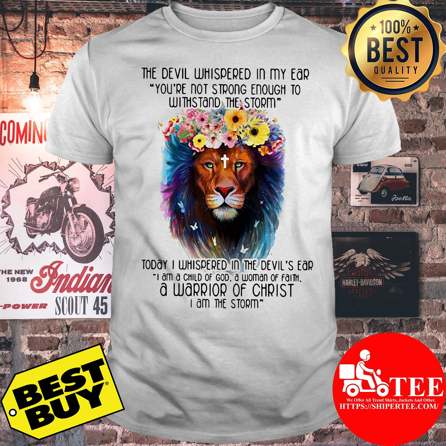 The Devil Whispered In My Ear Withstand The Storm Lion Flower shirt