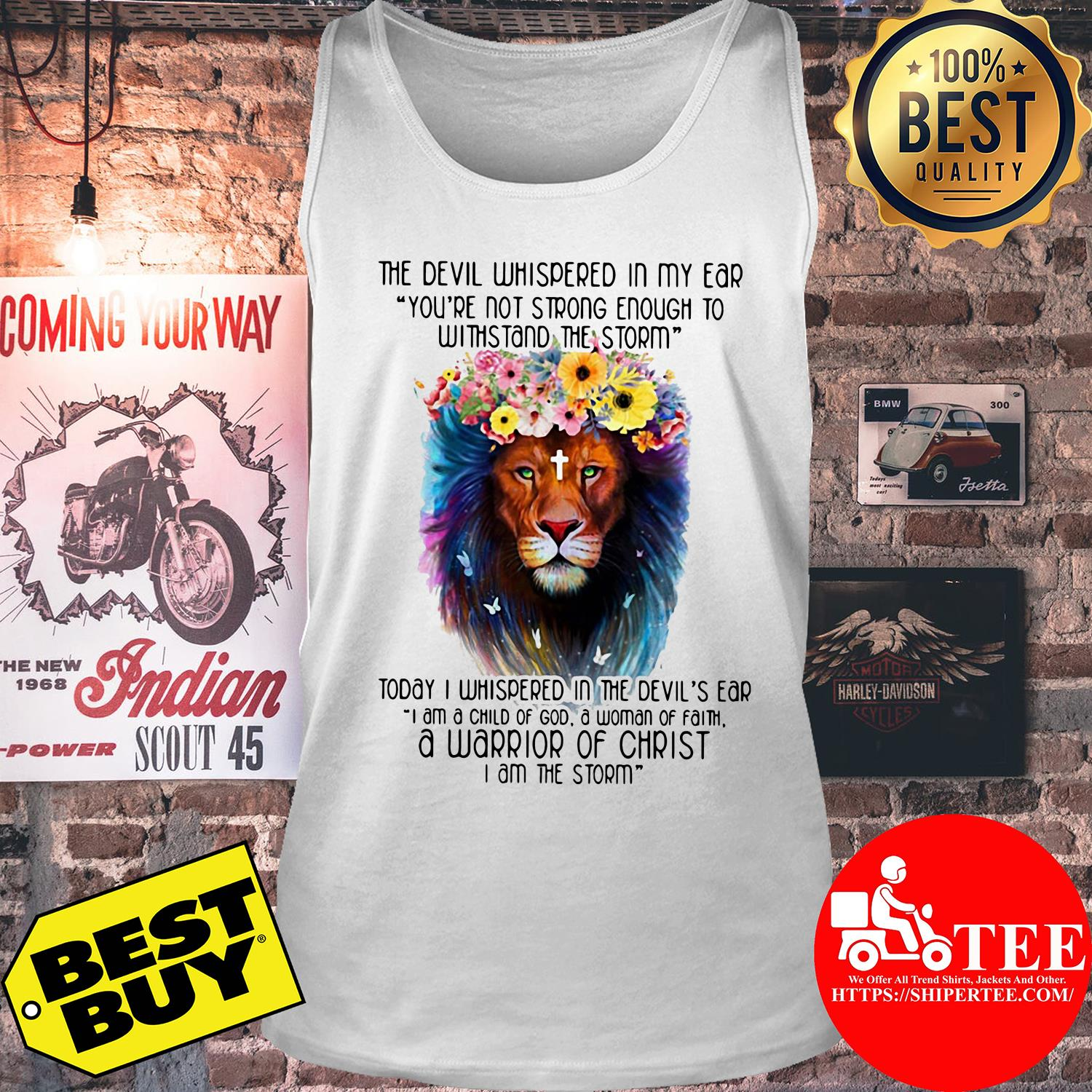 The Devil Whispered In My Ear Withstand The Storm Lion Flower tank top