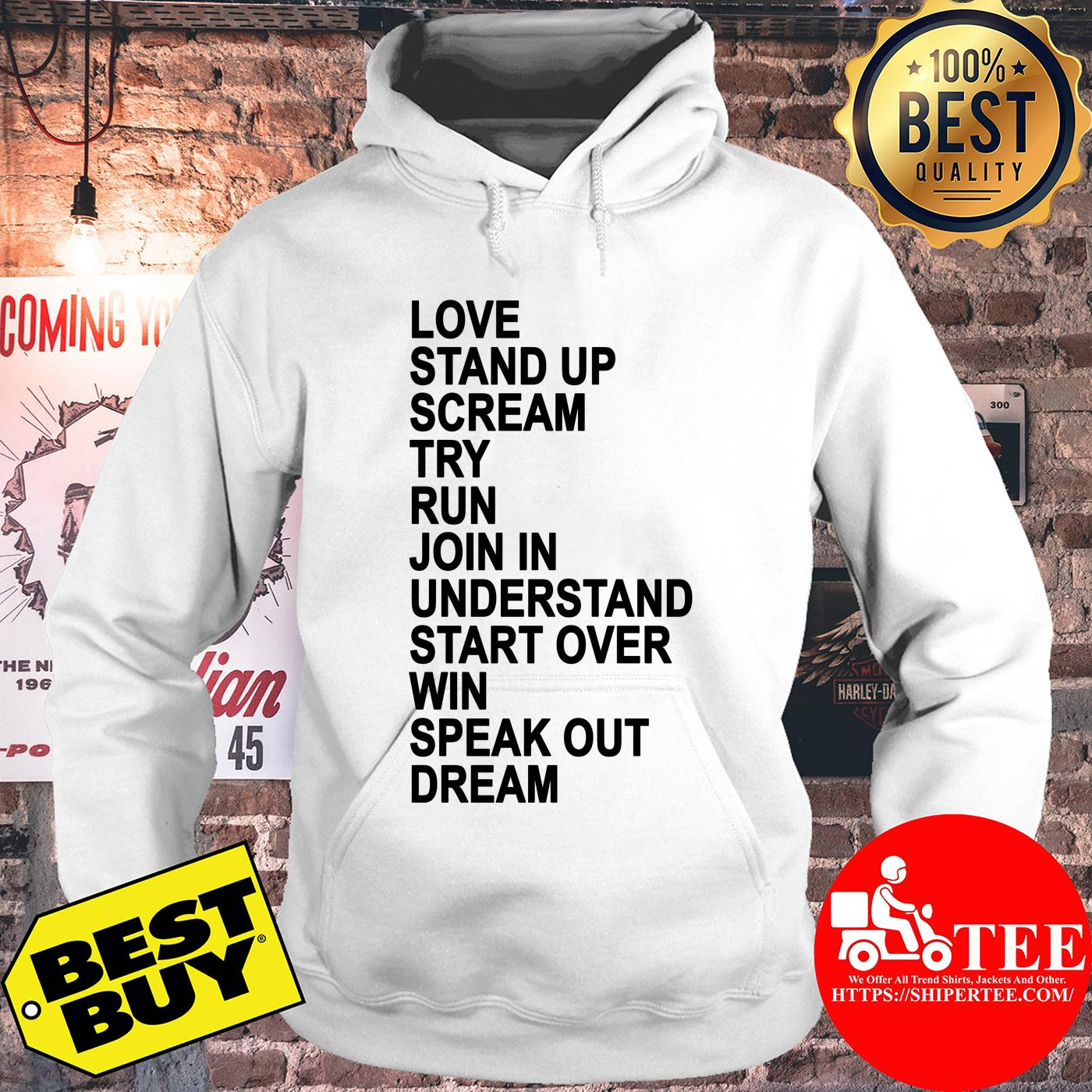 Love Stand Up Cream Try Run Join In Understand Start Over Win Speak Out Dream hoodie