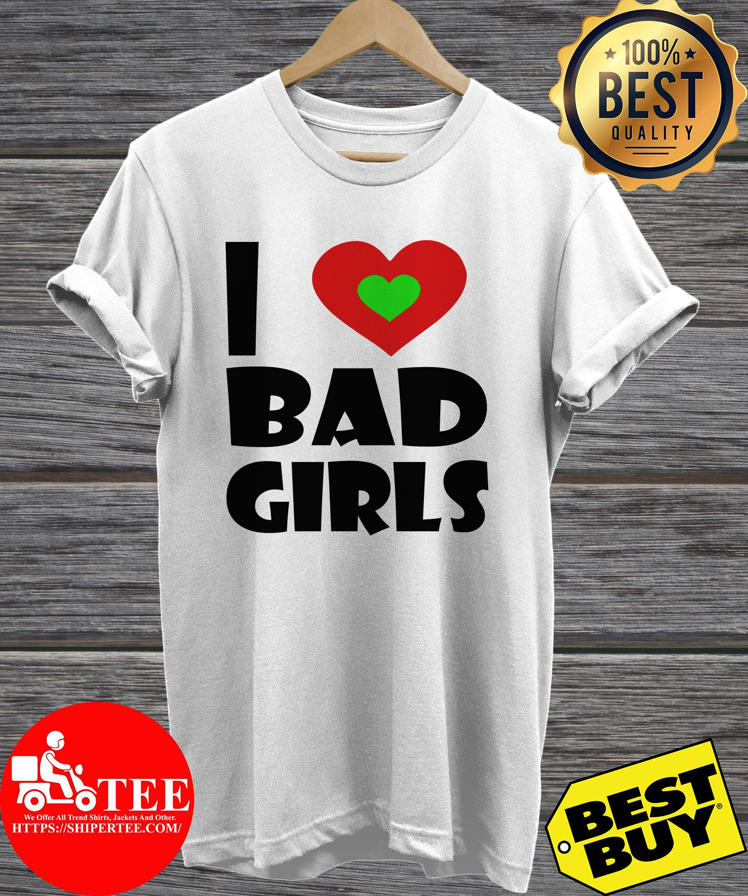 Official I Love Bad Girls hoodie