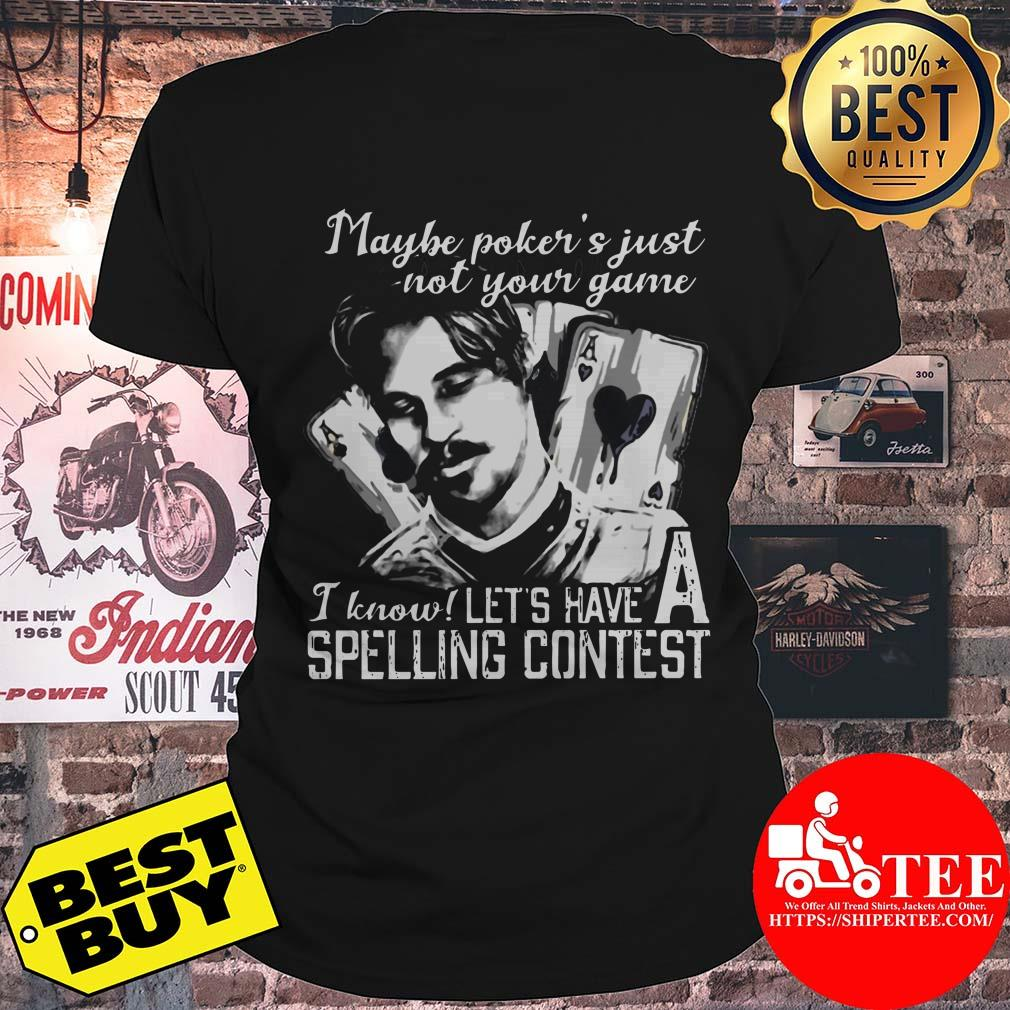 Maybe Poker's Not Your Game I know Let's Have A Spelling Contest ladies tee