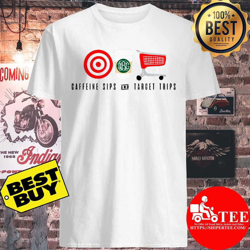 Monogrammed Caffeine Sips And Target Trips shirt