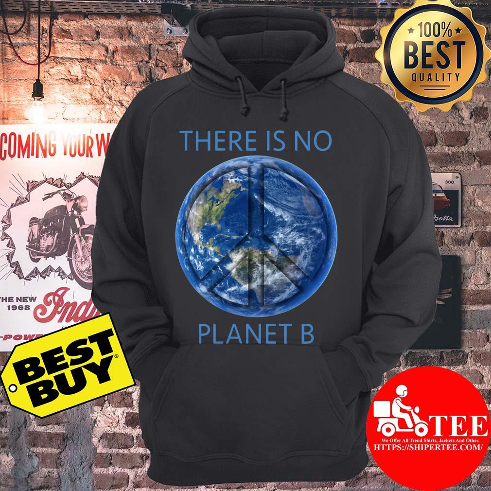 There Is No Planet B Earth Day hoodie
