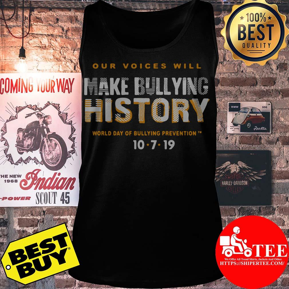 Our Voices Will Make Bullying History World Day Of Bullying Prevention 10/7/2019 ladies tee