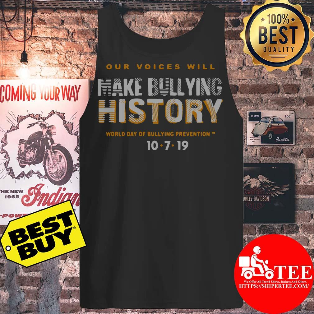 Our Voices Will Make Bullying History World Day Of Bullying Prevention 10/7/2019 tank top