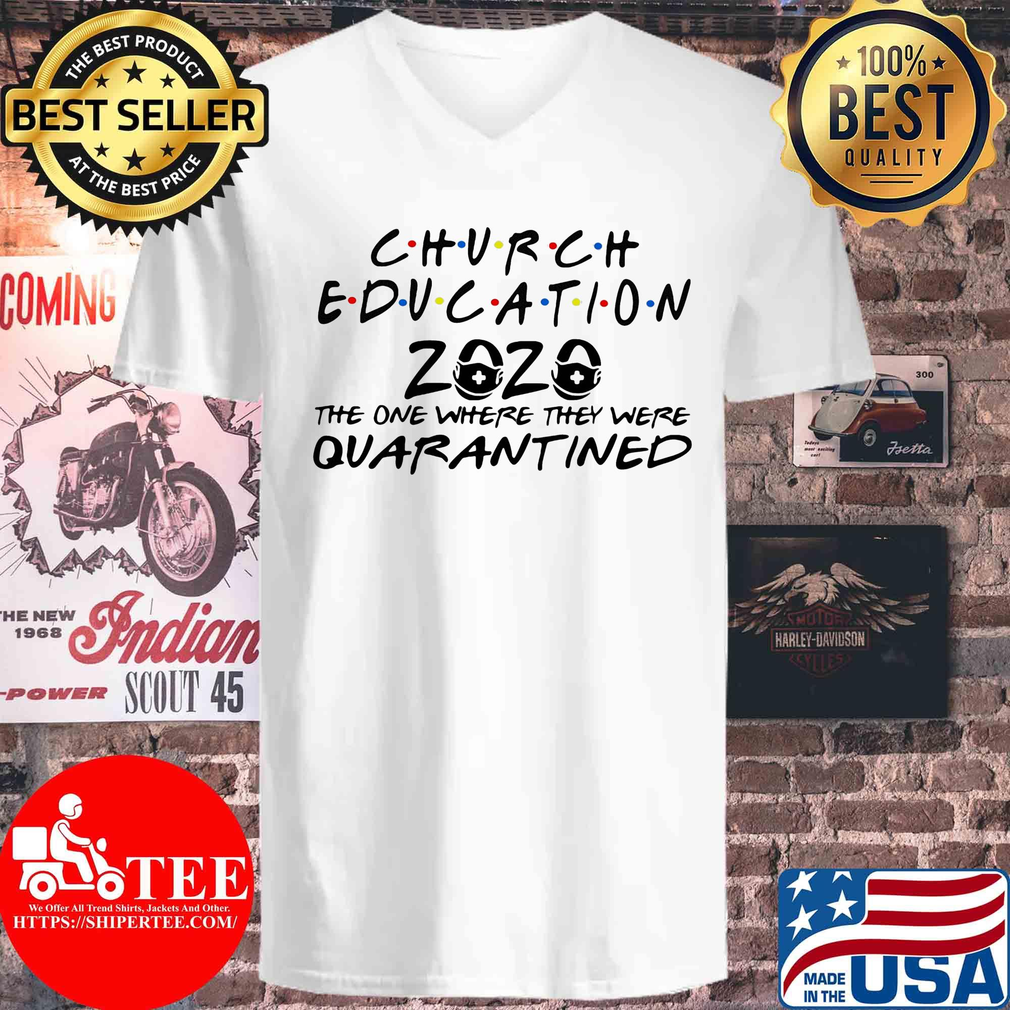 Church education 2020 the one where they were quarantined s V-neck