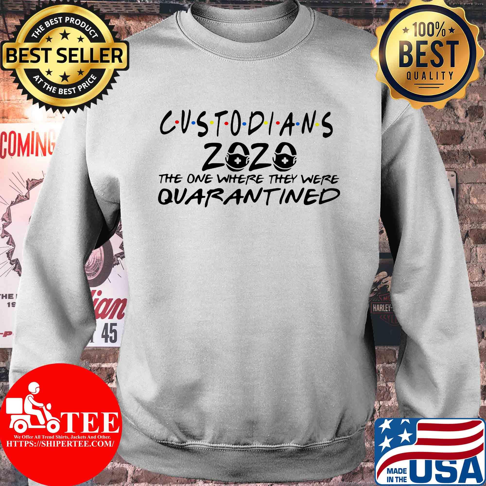 Custodians 2020 the one where they were quarantined shirt