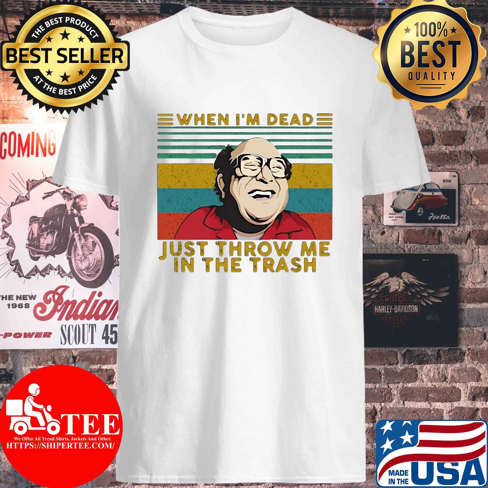 Frank Reynolds When I'm dead just throw me in the trash vintage s Unisex