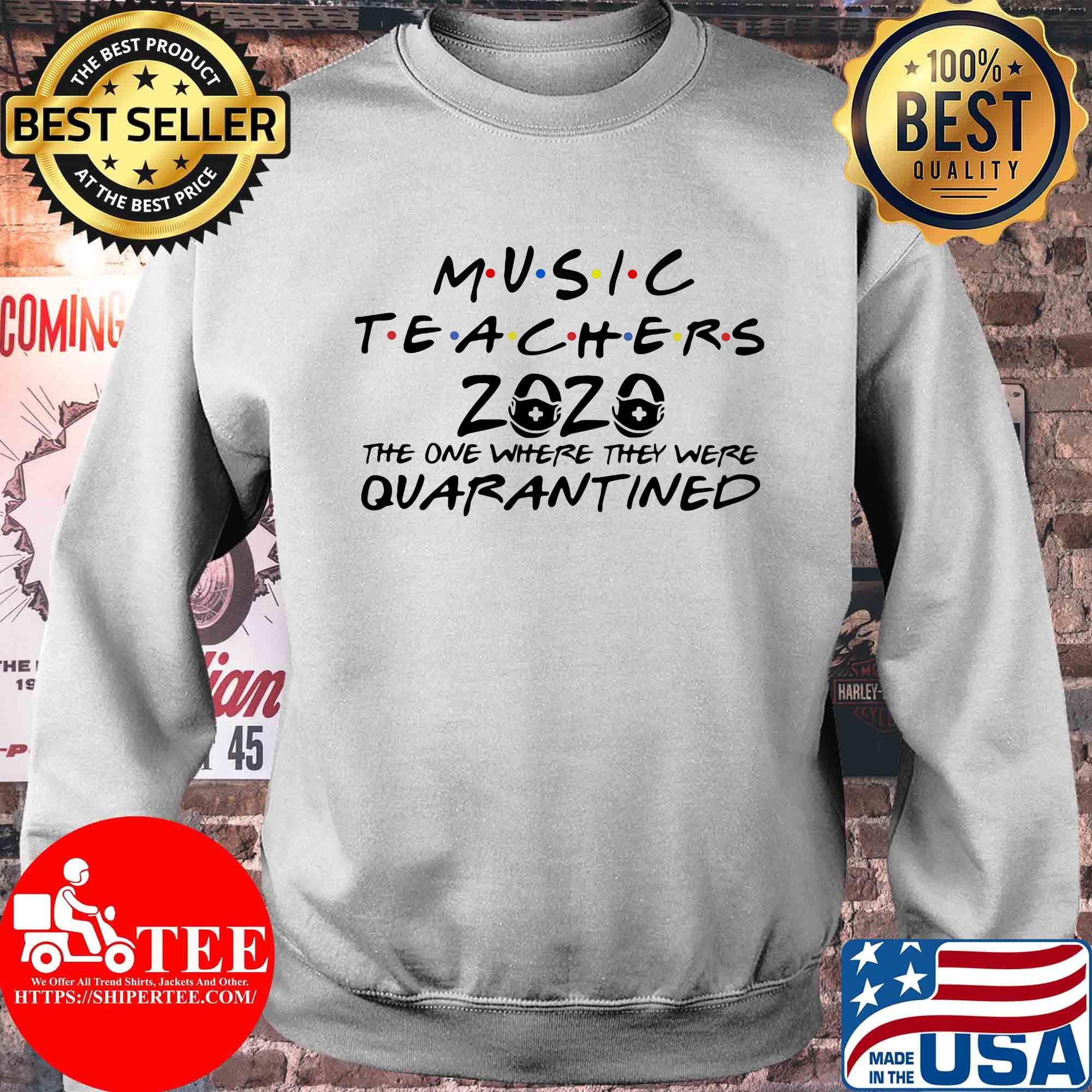 Music teachers 2020 the one where they were quarantined shirt