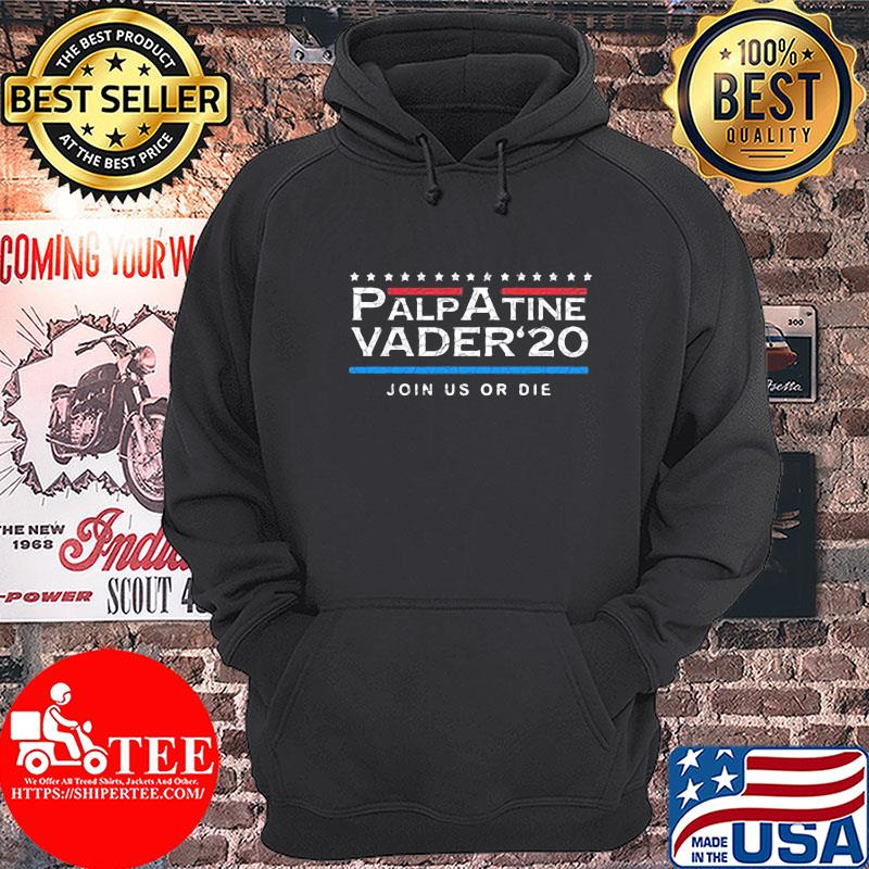 Official Palpatine Vader 20 Join Us Or Die Shirt Hoodie