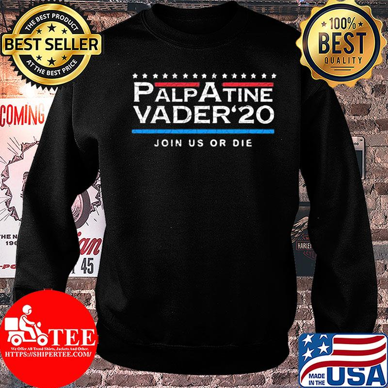 Official Palpatine Vader 20 Join Us Or Die Shirt