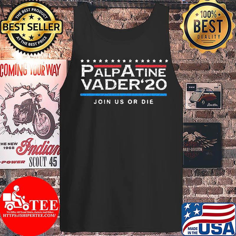 Official Palpatine Vader 20 Join Us Or Die Shirt Tank top