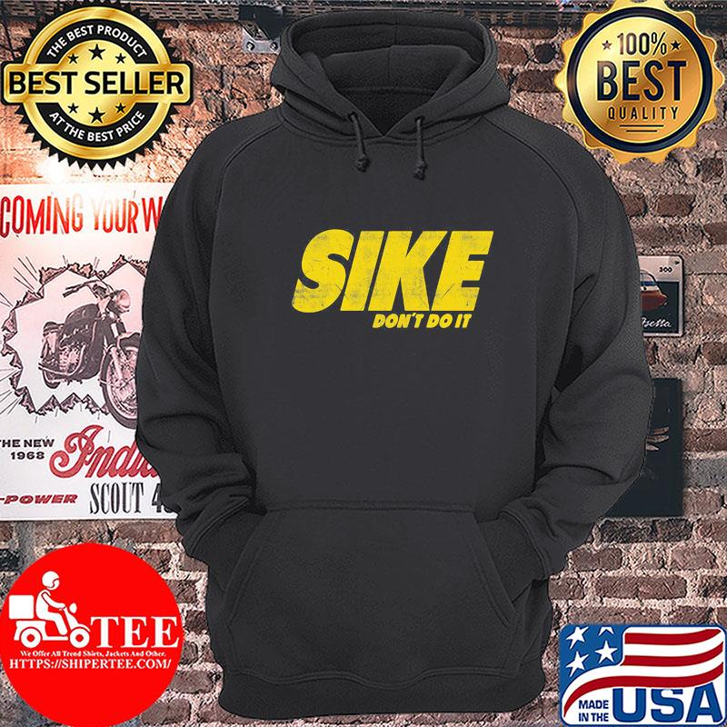 Official Sike don't do it s Hoodie