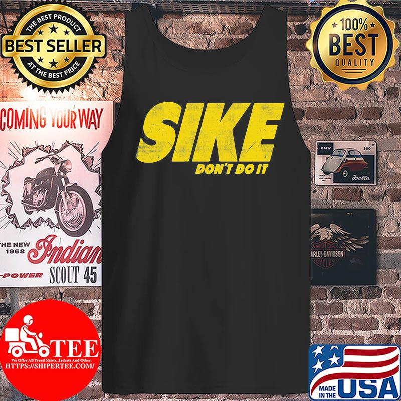 Official Sike don't do it s Tank top
