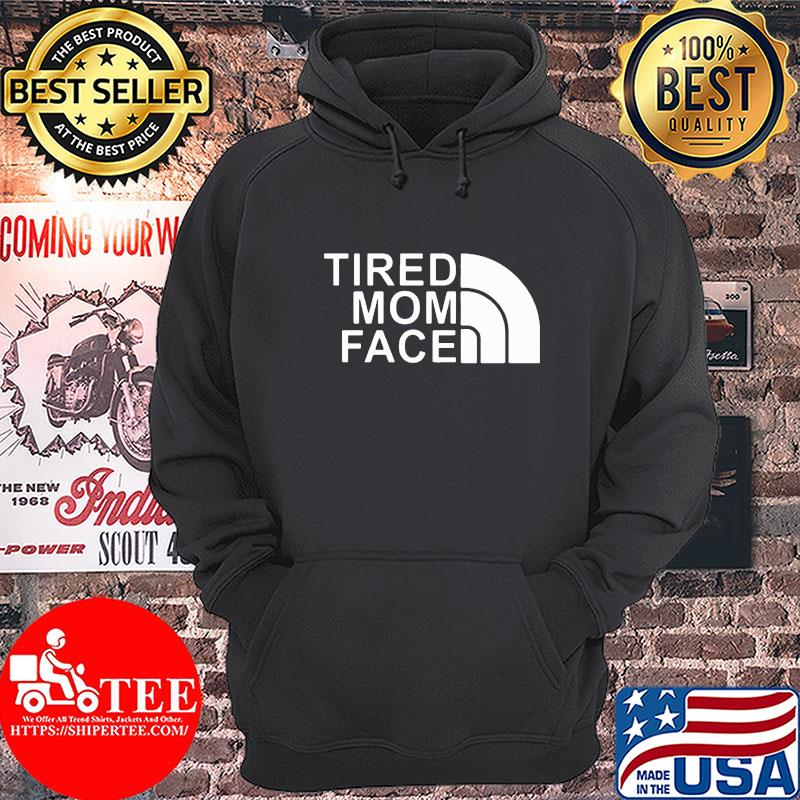Official The Tired Mom Face Shirt Hoodie