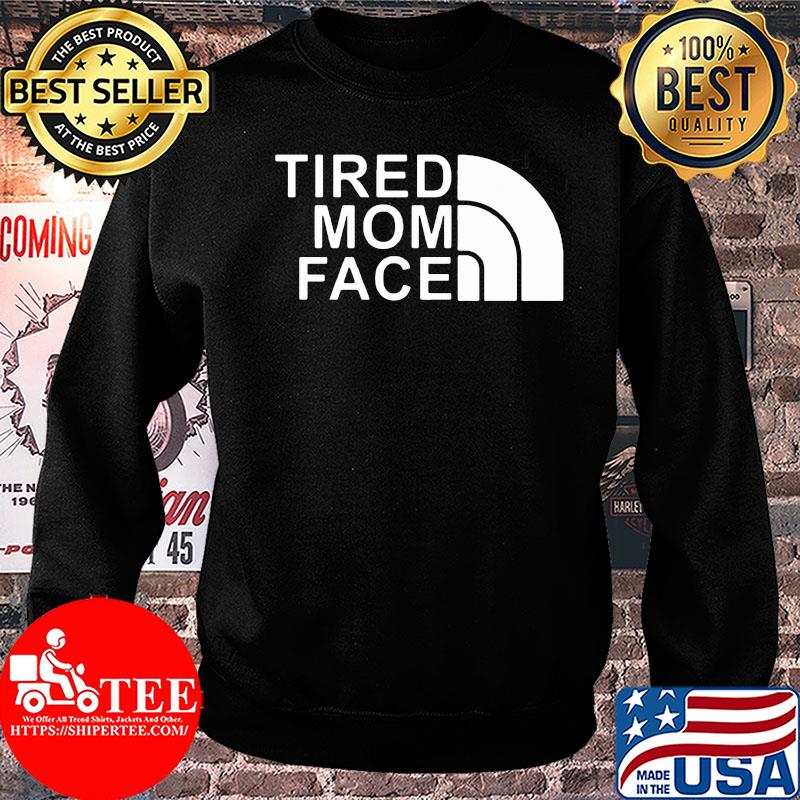 Official The Tired Mom Face Shirt