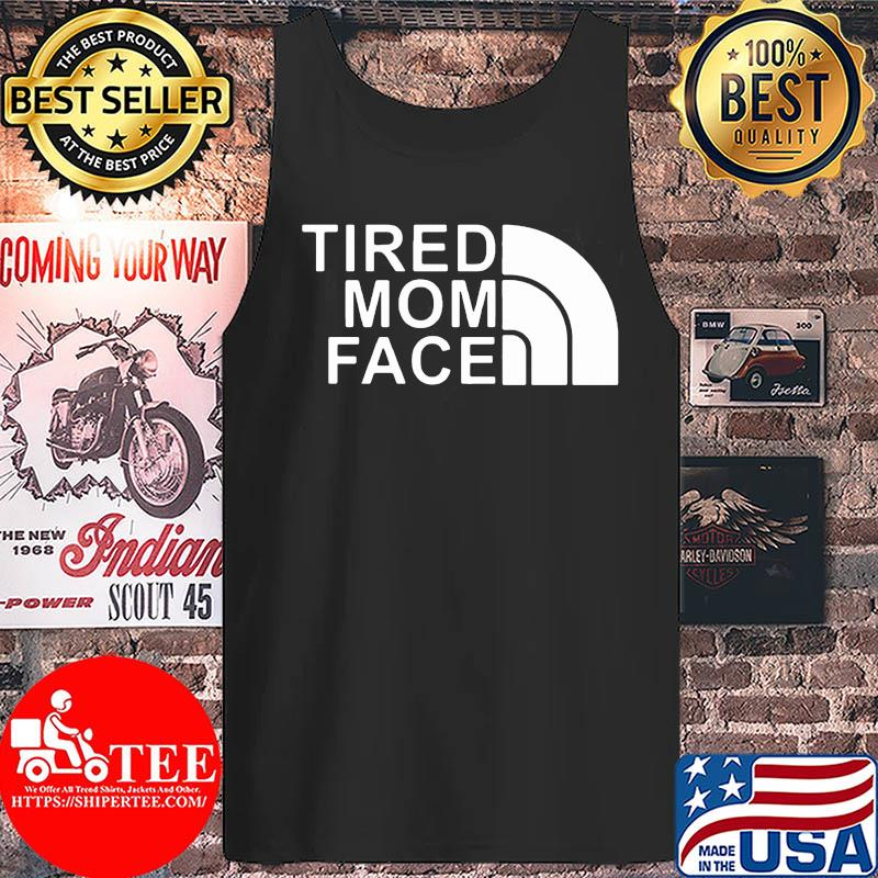 Official The Tired Mom Face Shirt Tank top