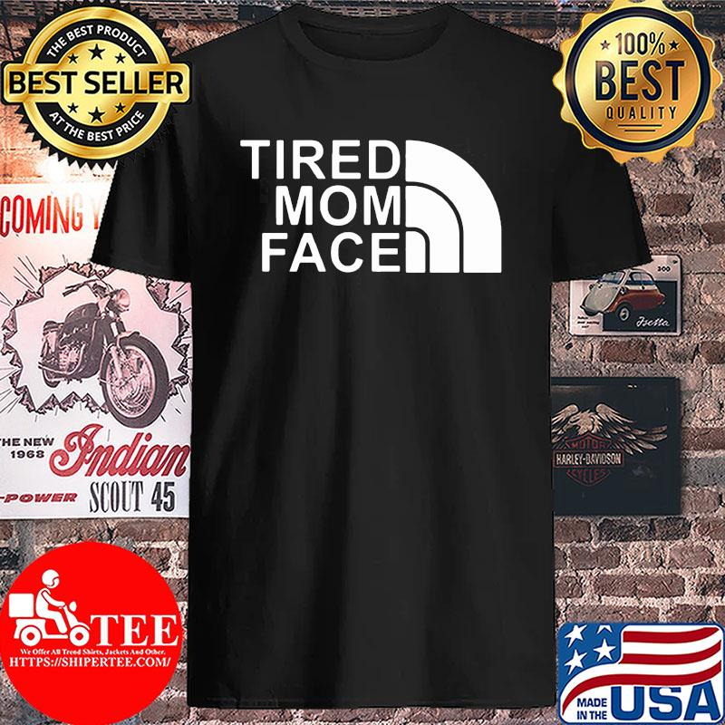 Official The Tired Mom Face Shirt Unisex